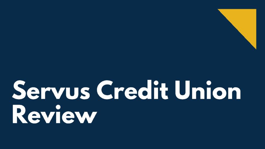 Servus Credit Union Review