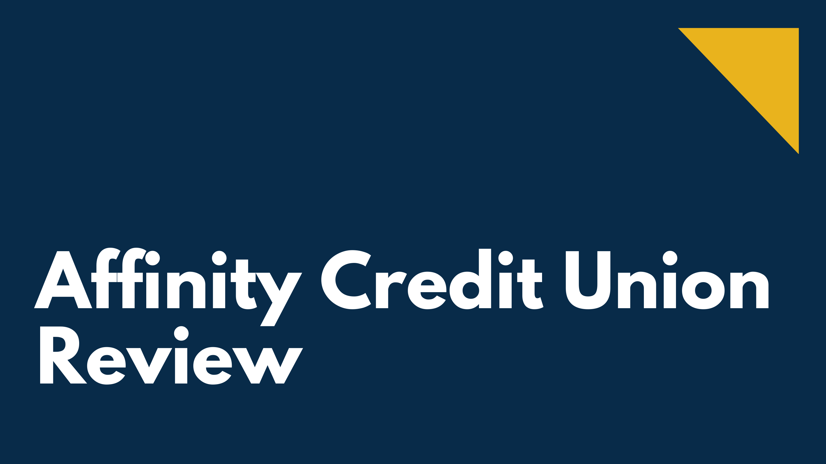 Affinity Credit Union Review